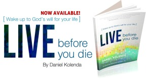 Live Before you Die by Daniel Kolenda